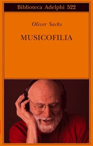 Musicofilia by Oliver Sacks