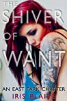 The Shiver of Want (East Park Chapters #1)