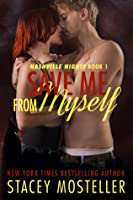 Save Me from Myself (Nashville Nights, #1)