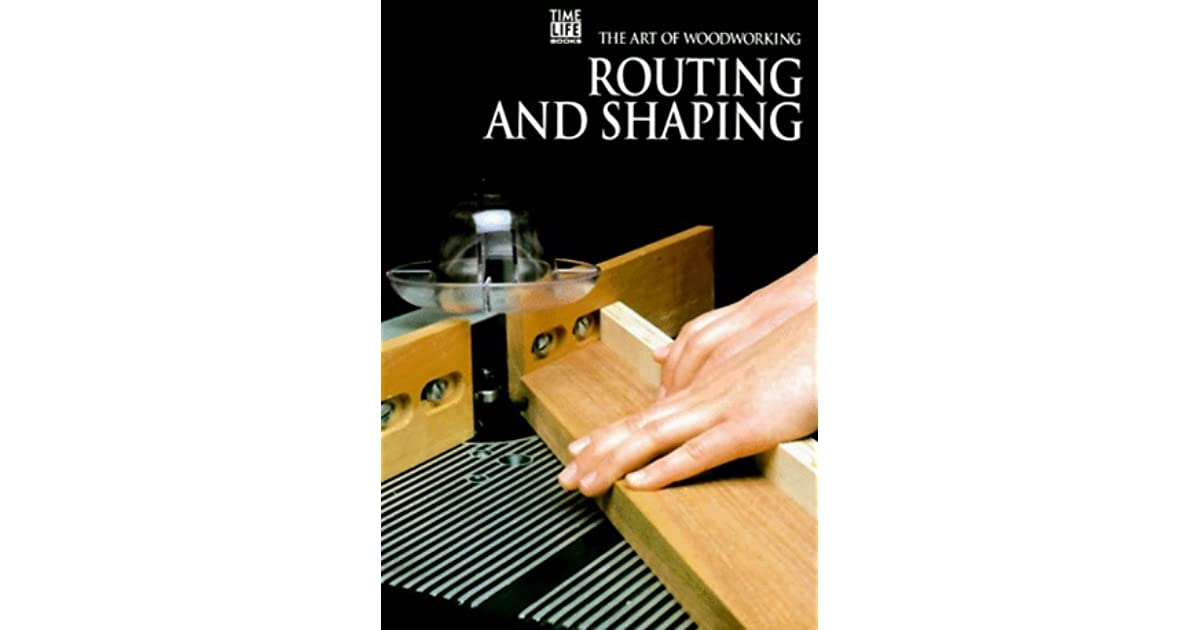 Routing And Shaping By Time Life Books