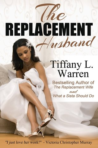 The Replacement Husband by Tiffany L. Warren