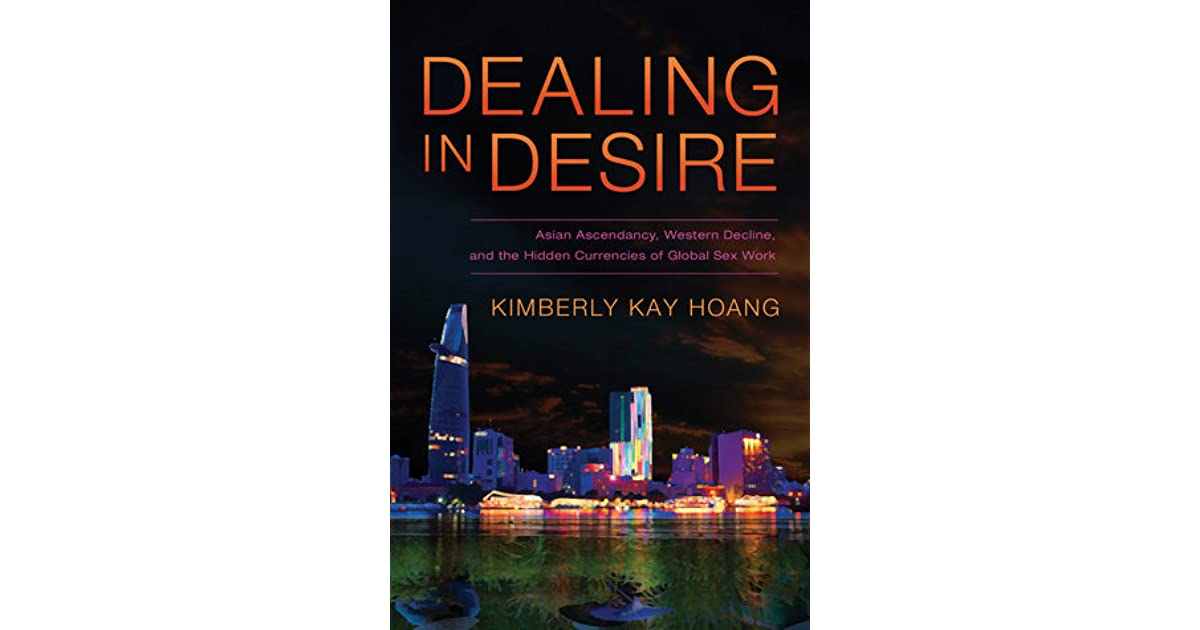 Dealing In Desire Asian Ascendancy, Western Decline, And -6204