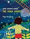 When Grandma Climbed the Magic Ladder by Priya Narayanan