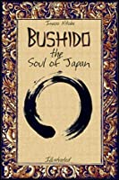 Bushido the Soul of Japan: Illustrated (History Alive Book 2)