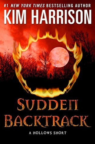 """Sudden Backtrack"" by Kim Harrison"