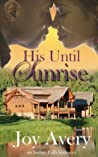 His Until Sunrise by Joy Avery