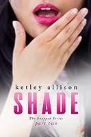 SHADE (The Snapped Novella Series, Part 2)