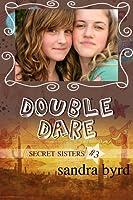 Secret Sisters: Volume Three (Secret Sisters #5-6)