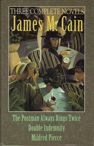 Three Complete Novels: The Postman Always Rings Twice
