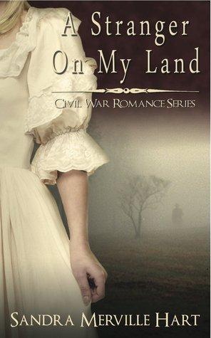 A Stranger on My Land (Civil War Romance #1)