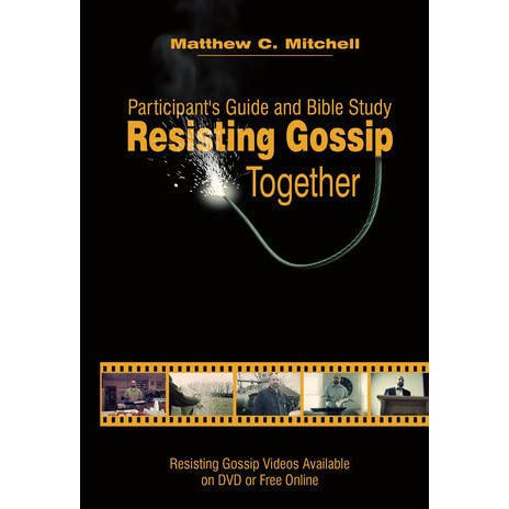 Resisting Gossip Together: Participant's Guide and Bible