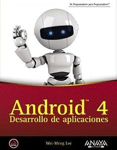 Android 4 / Beginning Android 4: Desarrollo de aplicaciones / Application Development