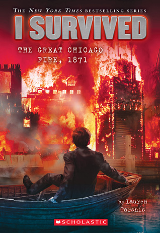 The Great Chicago Fire, 1871 (I Survived, #11)