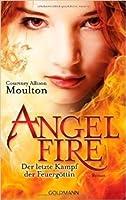 Der letzte Kampf der Feuergöttin (Angelfire, #3)