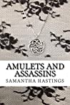 Amulets and Assassins