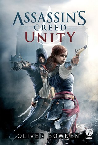 Assassin S Creed Unity Assassin S Creed 7 By Oliver Bowden