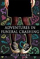 Adventures in Funeral Crashing (Funeral Crashing, #1)