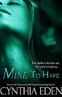 Mine to Have (Mine, #5)