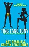 Ting Tang Tony by Kat DeSalle