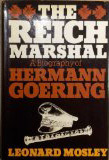 The Reich Marshal: A Biography of Hermann Goering