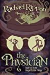 The Physician (The Abigail Cobble Trilogy, #2)
