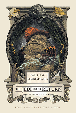 William Shakespeare's The Jedi Doth Return (William Shakespeare's Star Wars, #6)