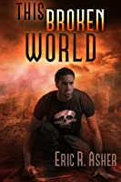 Book 4: THIS BROKEN WORLD