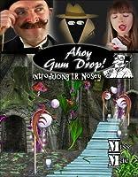 Ahoy, Gum Drop!