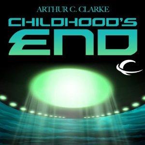 Childhood's End Arthur C. Clarke, Eric Michael Summerer, Robert J. Sawyer