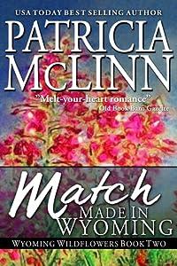 Match Made in Wyoming (Wyoming Wildflowers, #2)