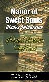 Manor of Sweet Souls Gladys Celebrates by Echo Shea