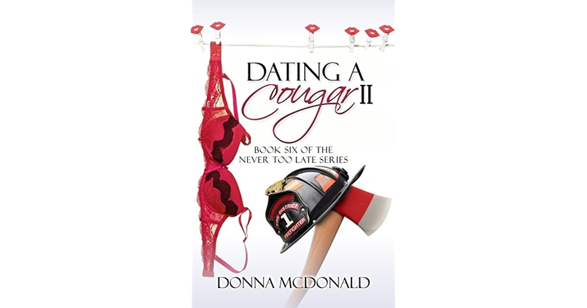 dating a cougar 2 donna mcdonald The nook book (ebook) of the dating a cougar ii by donna mcdonald at barnes & noble  start with dating a cougar and end with this book dating a cougar 2.