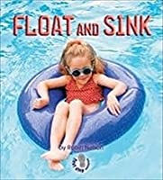 Float and Sink (First Step Nonfiction: Forces and Motion)
