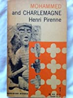 pirenne thesis mohammed and charlemagne In 1937, two years after its author's death, henri pirenne's mohammed and charlemagne appeared, challenging edward gibbon's view of the fall of the roman empire and the development of early medieval europe the 'pirenne thesis' held that 'the cause of the break with the tradition of antiquity was the rapid and unexpected advance of .