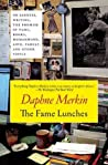 The Fame Lunches: On Sadness, Writing, the Promise of Fame, and Other Imperfections