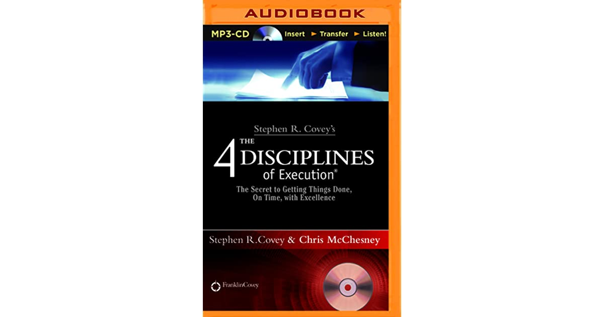 Stephen R Coveys The 4 Disciplines Of Execution The Secret To