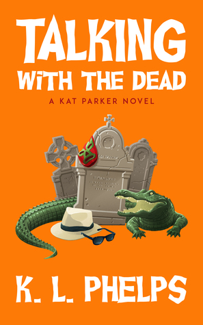 Talking with the Dead by K.L. Phelps