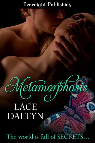 Metamorphosis by Lace Daltyn