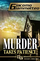 Murder Takes Patience (Friendship & Honor #3)