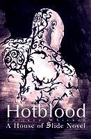 Hotblood a House of Slide Novel