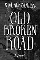 Old Broken Road (The Bell Forging Cycle #2)
