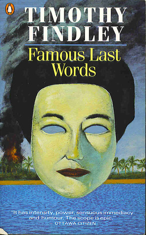 Famous Last Words by Timothy Findley