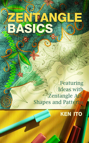 Zentangle Basics: Featuring Ideas with Zentangle Art, Shapes and