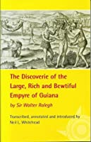 The Discoverie of the Large, Rich and Bewtiful Empyre of Guiana