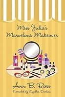 miss julia s marvelous makeover ross ann b