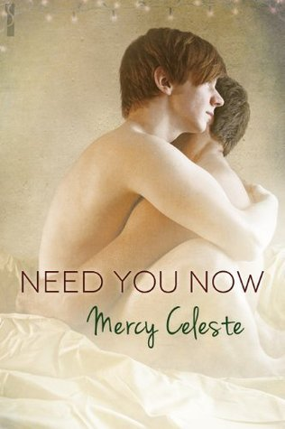 Need You Now by Mercy Celeste