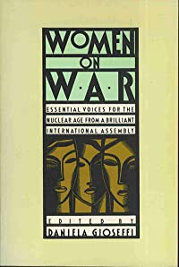Women on War: Essential Voices for the Nuclear Age from a Brilliant International Assembly