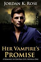 Her Vampire's Promise  (Romance in Central City #1)
