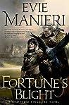 Fortune's Blight (Shattered Kingdoms, #2)