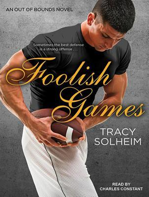 Foolish Games (Out of Bounds, #2) by Tracy Solheim
